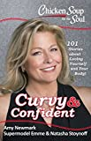 img - for Chicken Soup for the Soul: Curvy & Confident: 101 Stories about Loving Yourself and Your Body book / textbook / text book