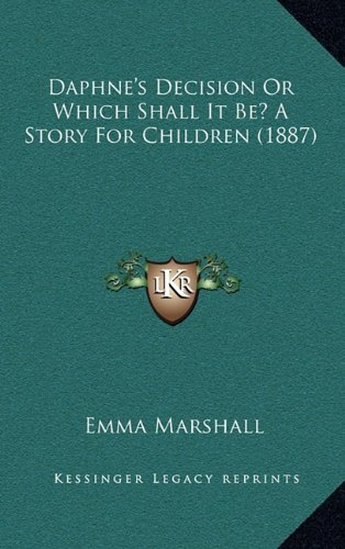 Daphne's Decision Or Which Shall It Be? A Story For Children (1887) ebook