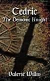 Book cover image for Cedric the Demonic Knight (The Cedric Series Book 1)
