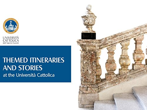 Themed Itineraries and Stories at the Universit Cattolica