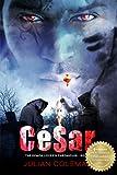 César: A Dark Paranormal Romance Novel (The Demon Lover's Chronicles Book 1)