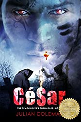 César: A Dark Paranormal Romance Novel (The Demon Lover's Chronicles Book 1)