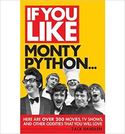 If You Like Monty Python...Here are Over 200 Movies, Tv Shows and Other Oddities That You Will Love (If You Like) (Paperback) - Common