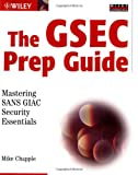 The GSEC Prep Guide, Mike Chapple, 0764539329