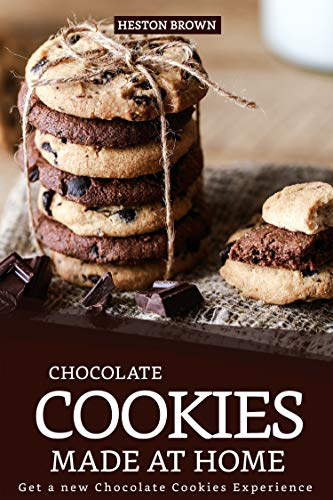 Chocolate Cookies Made at Home: Get a new Chocolate Cookies Experience by Heston Brown