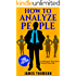 How to Analyze People: Confessions Your Body Cannot Cover Up (Body language, Human Psychology, Analyze People, Cold reading, Social Skills)
