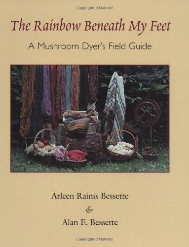 The Rainbow Beneath My Feet: A Mushroom Dyers Field (Rainbow Mushroom)