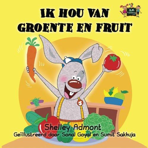 Ik hou van groente en fruit (dutch childrens books, kinderboeken): dutch kids books, dutch baby book, childrens books in dutch (Durch Bedtime Collection) (Dutch Edition)
