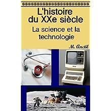 L'histoire du XXe siècle : La science et la technologie (French Edition)