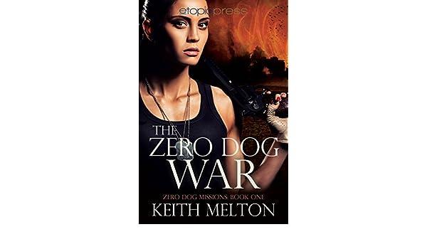 The Zero Dog War (Zero Dog Missions Book 1) (English Edition ...
