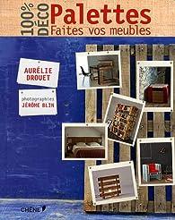 Palettes : Faites vos meubles par Aurélie Drouet