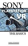 Sony PlayStation VR: Learning the Basics by Bill Stonehem (2016-08-08)