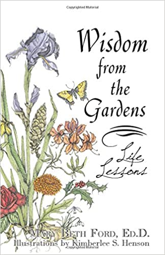 Wisdom From The Gardens: Life Lessons