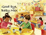 Good-bye, Baby Max, Diane Cantrell, 1933538953