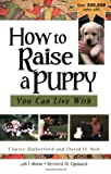 How to Raise a Puppy You Can Live