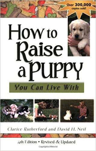 How To Raise A Puppy You Can Live With Clarice Rutherford David H