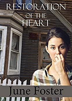 Restoration of the Heart: A Novella by [Foster, June]