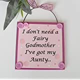 I dont need a Fairy Godmother Ive got my Aunty wooden gift plaque by Craftworksdirect