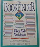 The Bookfinder : A Guide to Children's Literature about the Needs and Problems of Youth Aged 2 to 15, Dryer, Sharon Spred, 088671169X