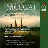Nicolai: Orchestral Works, Vol. 1: Fantaisie Avec Variations Brillantes Sur Norma / Symphony in D Major