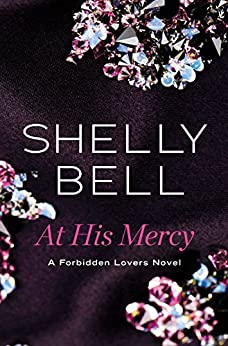 At His Mercy (Forbidden Lovers) by [Bell, Shelly]