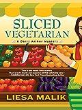 Sliced Vegetarian (A Daisy Arthur Mystery)