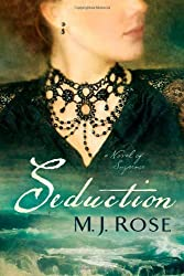 Seduction: A Novel of Suspense by Rose, M. J. (2013) Hardcover