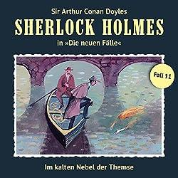 Im kalten Nebel der Themse (Sherlock Holmes - Die neuen Fälle 11)