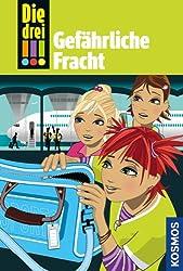 Die drei !!!, 17, Gefährliche Fracht (drei Ausrufezeichen) (German Edition)