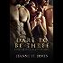 Dare to be Three (Dare Menage Series Book 3)