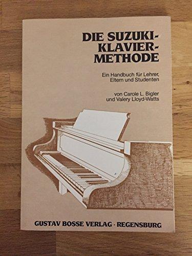 Die Suzuki Klavier Methode. Ein Handbuch Für Lehrer Eltern Und Studenten