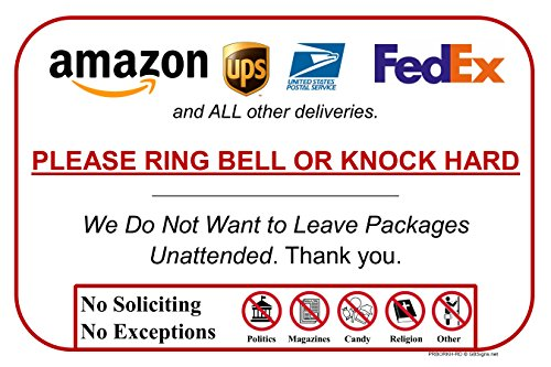 - Please Ring Bell Or Knock Hard - (Do Not Leave Packages Unattended)