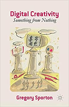 Book Digital Creativity: Something from Nothing