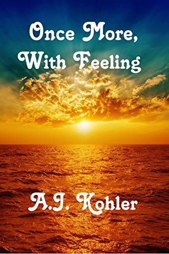 Once More, With Feeling by [Kohler, A. J.]