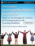 The Complete Learning Disabilities Handbook: Ready-to-Use Strategies and Activities for Teaching Students with Learning Disabilities