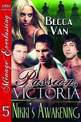 Passion, Victoria 5: Nikki's Awakening (Siren Publishing Menage Everlasting)