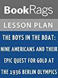 Lesson Plans The Boys in the Boat: Nine Americans and Their Epic Quest for Gold at the 1936 Berlin Olympics