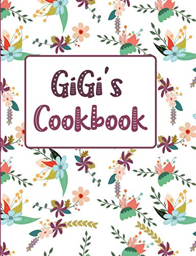 GiGi's Cookbook: Floral Blank Lined Journal (GiGi's Recipe Gifts) by Pickled Pepper Press