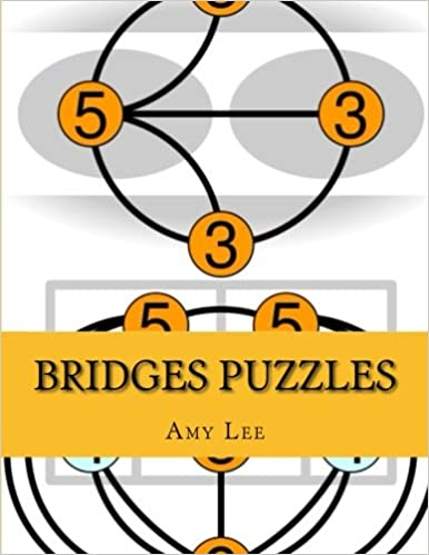 Book Bridges Puzzles: Bridges Puzzles Plus Techniques and Solutions To Help You Crack Them All (Volume 3)