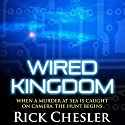 Wired Kingdom Audiobook by Rick Chesler Narrated by Jeffrey Kafer