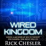 Wired Kingdom | Rick Chesler