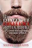 The British Are Coming (A Man Through Time Book 2)