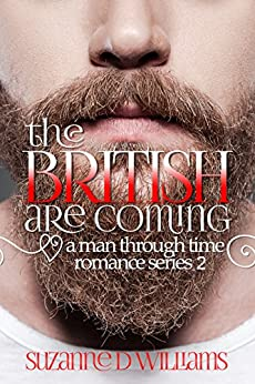 The British Are Coming (A Man Through Time Book 2) by [Williams, Suzanne D.]
