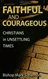 Faithful and Courageous, Mark S. Hanson, 0806651822