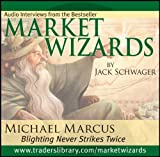 Market Wizards Vol. 1 : Interview with Michael Marcus, Marcus, Michael and Schwager, Jack, 1592802850
