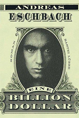 Eine Billion Dollar: Roman Taschenbuch – Ungekürzte Ausgabe, 21. Oktober 2003 Andreas Eschbach 3404150406 Belletristik Erzählungen