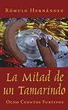 La Mitad de un Tamarindo, Rómulo Hernández, 142596737X