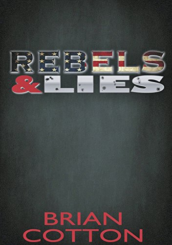 Rebels & Lies (Rebels & Lies Trilogy Book 1) by [Cotton, Brian]