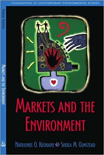 Markets and the Environment (Foundations of Contemporary Environmental Studies Series)