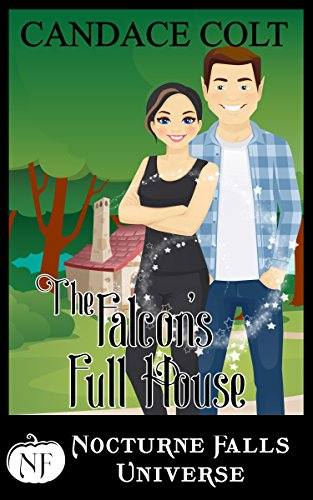The Falcon's Full House: A Nocturne Falls Universe -